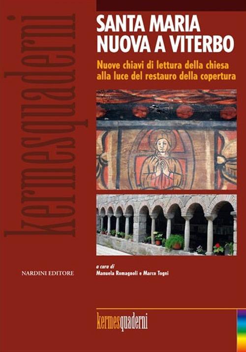 Santa Maria Nuova a Viterbo. Nuove Chiavi di Lettura delle Chiesa alla Luce del Restauro delle Coperture