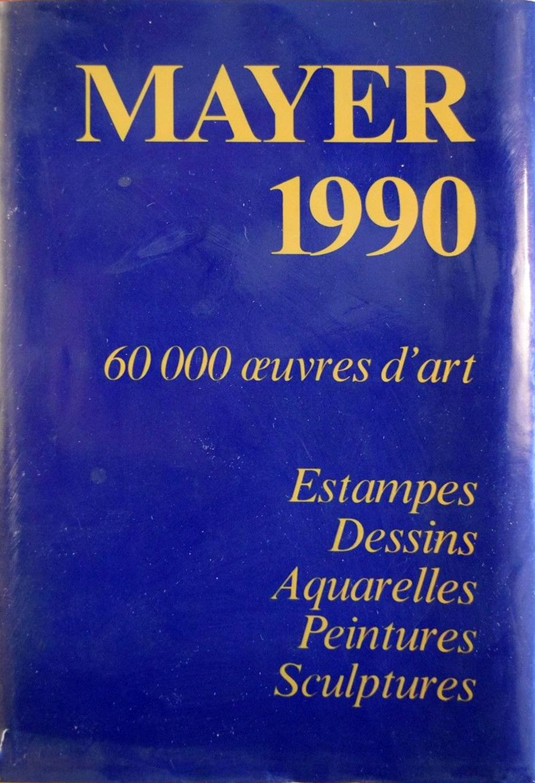Mayer 1990. 60000 oeuvres d'art. estampes, dessins, aquarelles, peintures, sculptures