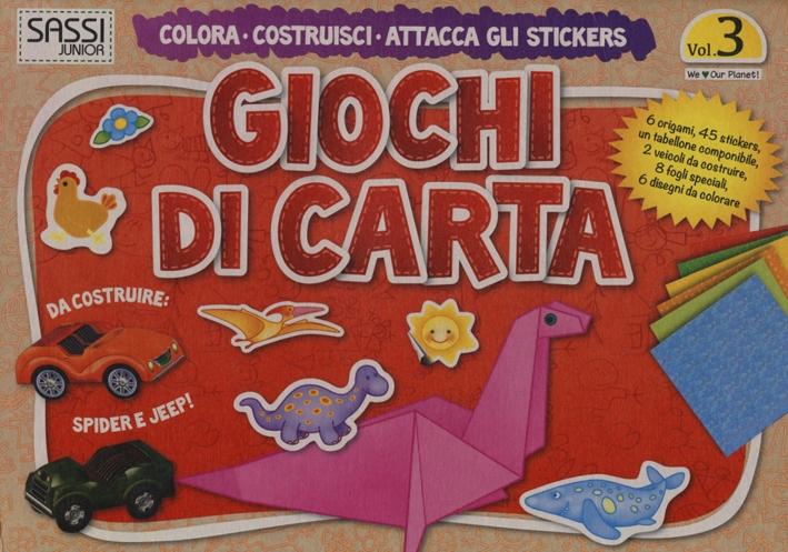 Giochi di carta. Colora, costruisci, attacca gli stickers. Vol. 3.