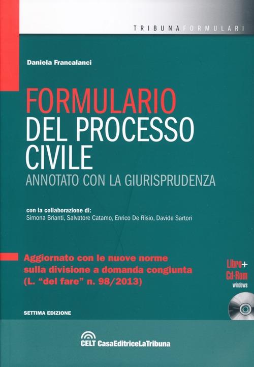 Formulario del processo civile annotato con la giurisprudenza. Con CD-ROM.