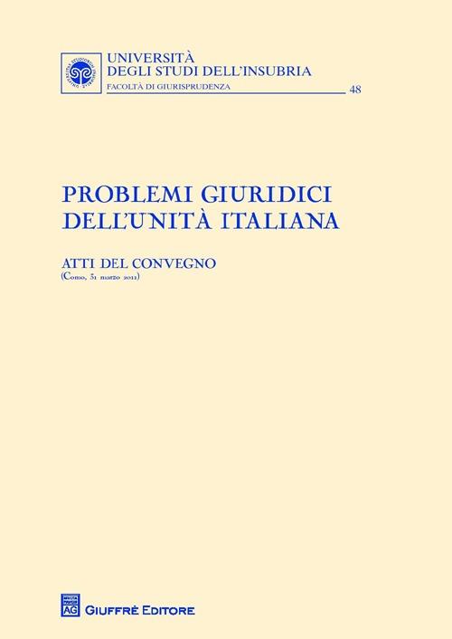 Problemi giuridici dell'unità italiana