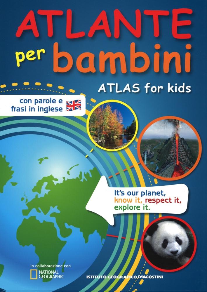 Atlante per bambini-Atlas for kids. Ediz. bilingue