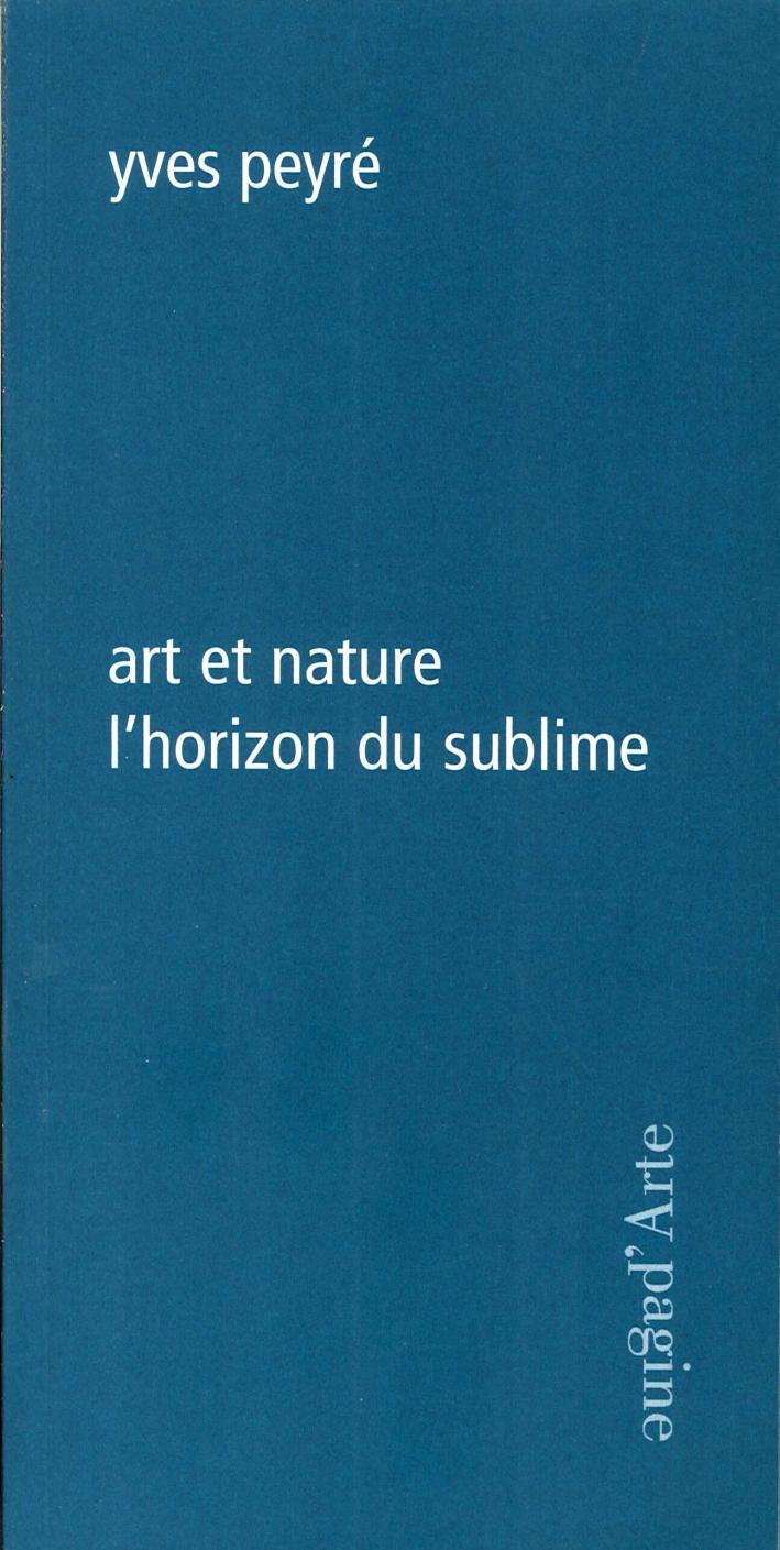 Art et nature l'horizon du sublime.