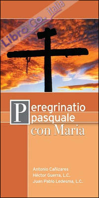 Peregrinatio pasquale con Maria. Cammino di preparazione alla Settimana Santa e alla Pasqua.