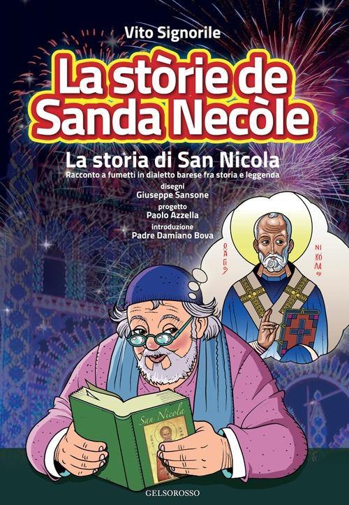 La stòrie de sanda Necòle (la storia di san Nicola). Racconto a fumetti in dialetto barese fra storia e leggenda.