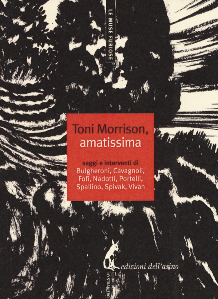 Toni Morrison, amatissima. Saggi e interventi.
