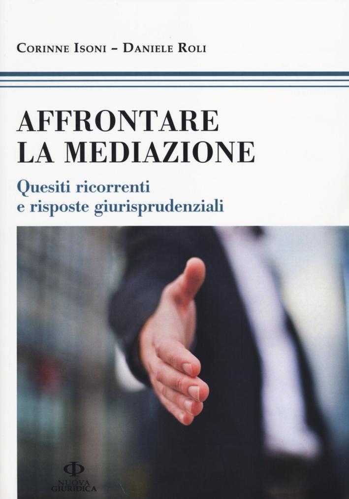 Affrontare la mediazione. Quesiti ricorrenti e risposte giurisprudenziali