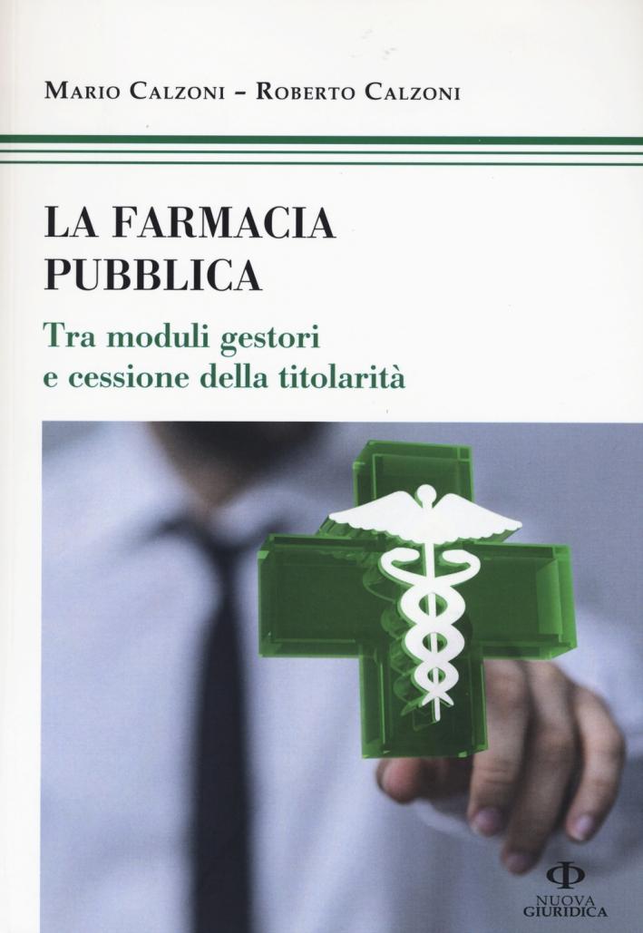 La farmacia pubblica. Tra moduli gestori e cessione della titolarità