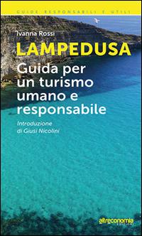 Lampedusa. Guida per un turismo umano e responsabile.