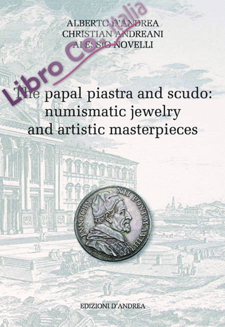 The Papal Piastra and Scudo: Numismatic Jewelry and Artistic Mas.