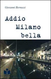 Addio Milano bella.