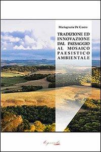 Tradizione ed Innovazione dal Paesaggio al Mosaico Paesistico Ambientale.