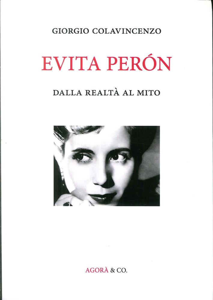 Evita Péron. Dalla Realtà al Mito.