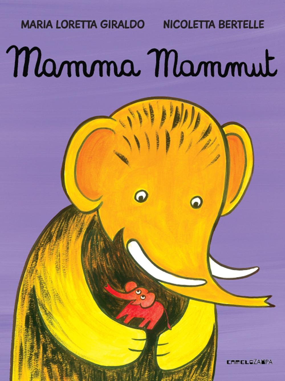 Mamma mammut. Ediz. illustrata