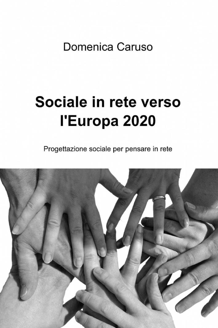 Sociale in rete verso l'europa 2020.