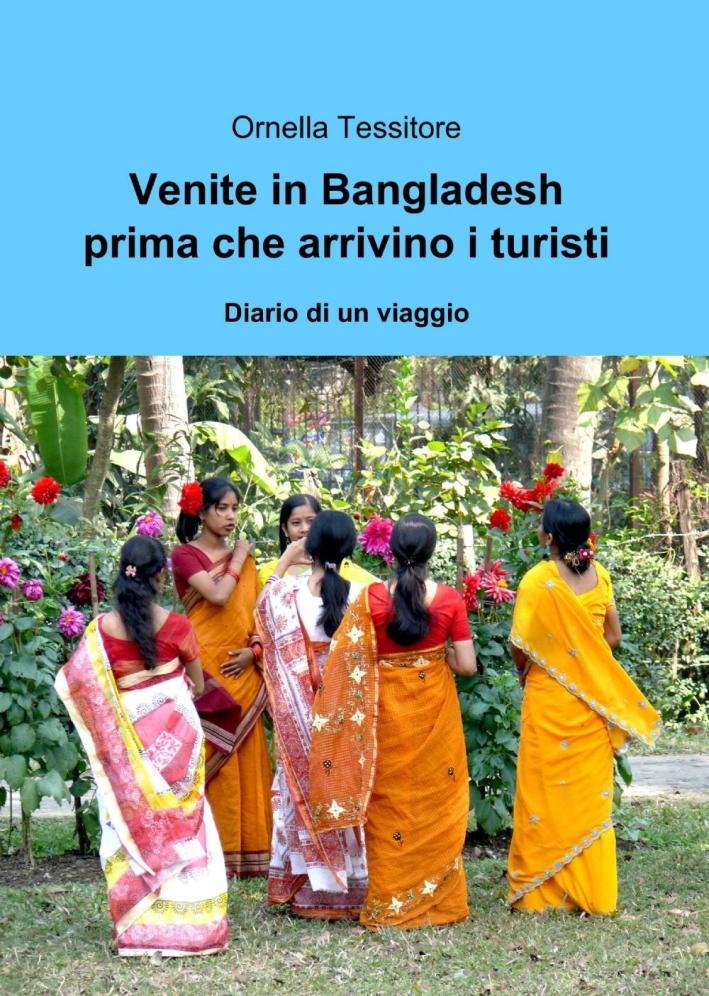Venite in Bangladesh Prima che Arrivino i Turisti