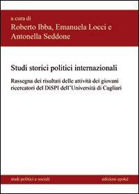 Studi storici politici internazionali. Rassegna dei risultati delle attività dei giovani ricercatori del DISPI dell'Università di Cagliari.
