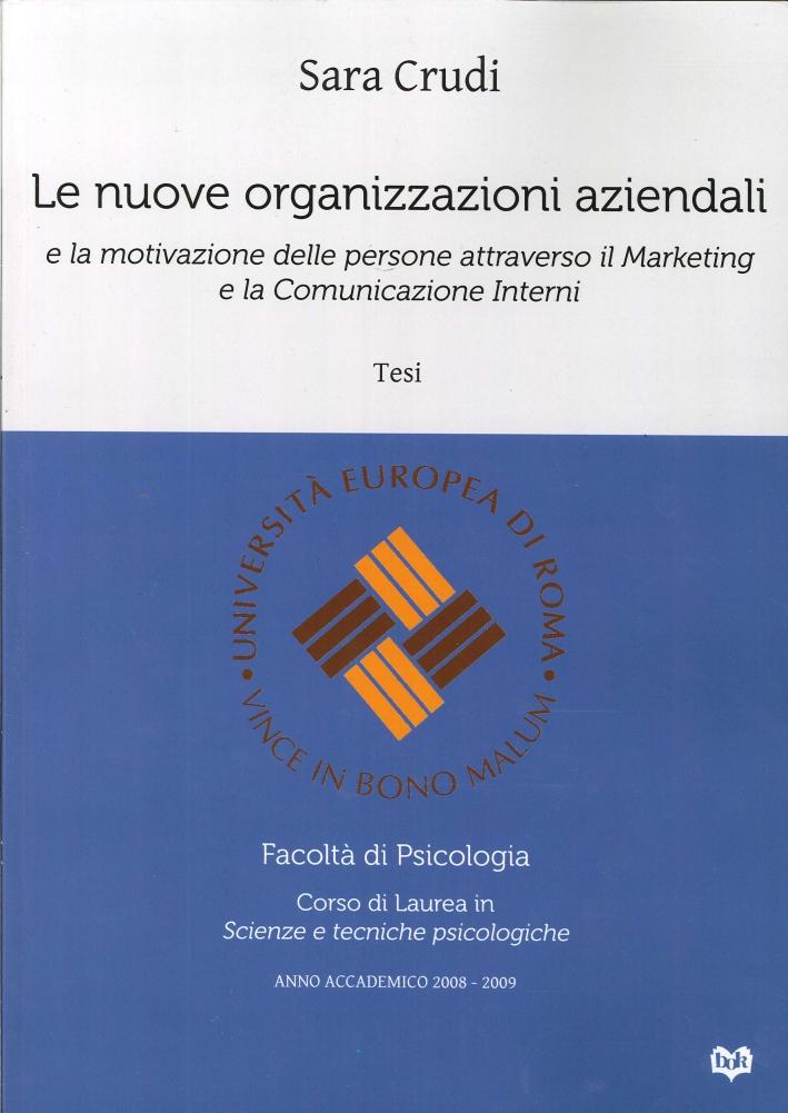 Le nuove organizzazioni aziendali e la motivazione delle persone attraverso il marketing e la comunicazione interni