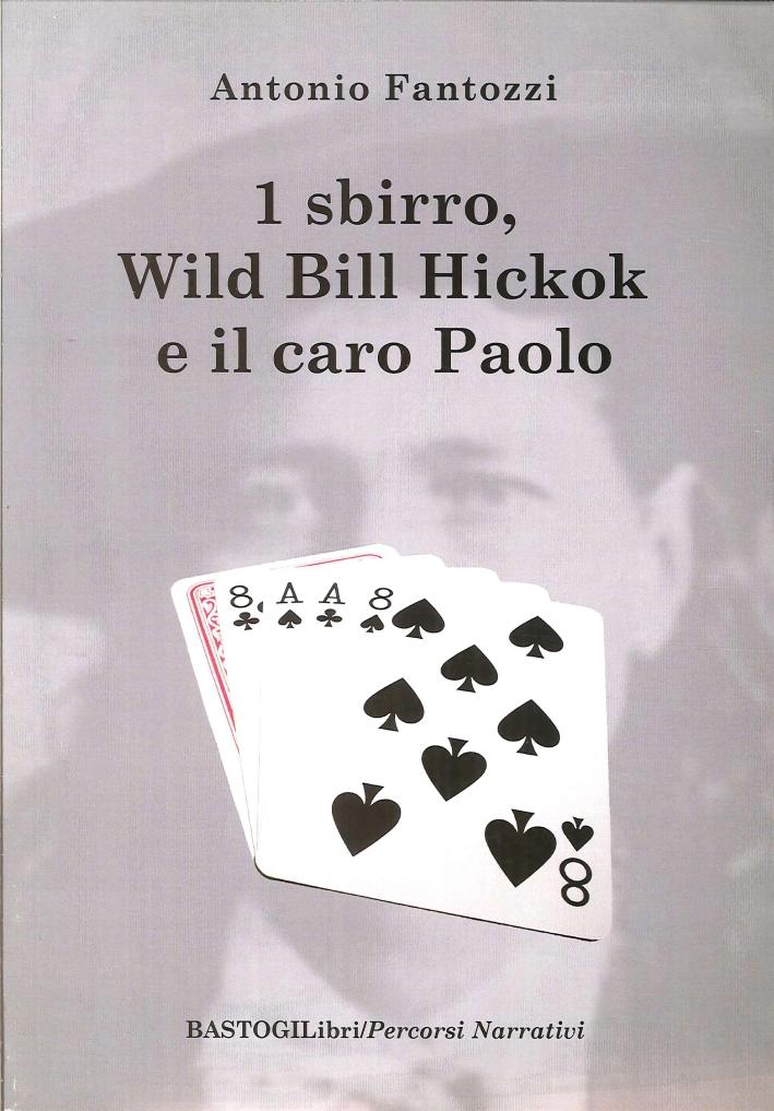 Uno sbirro, Wild Bill Hickok e il caro Paolo