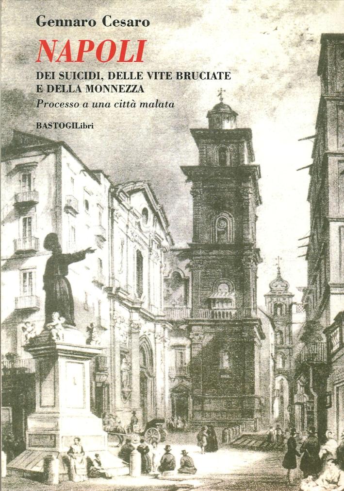 Napoli. Dei Suicidi, delle Vite Bruciate e delle Monnezza. Processo a una Città Malata.
