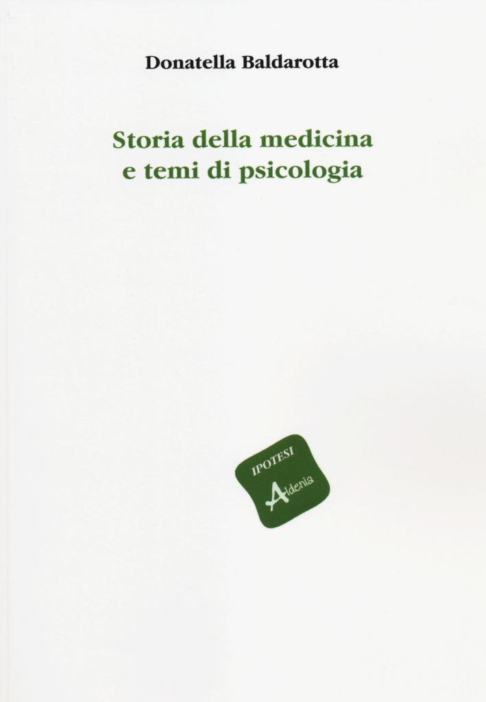 Storia della medicina e temi di psicologia.