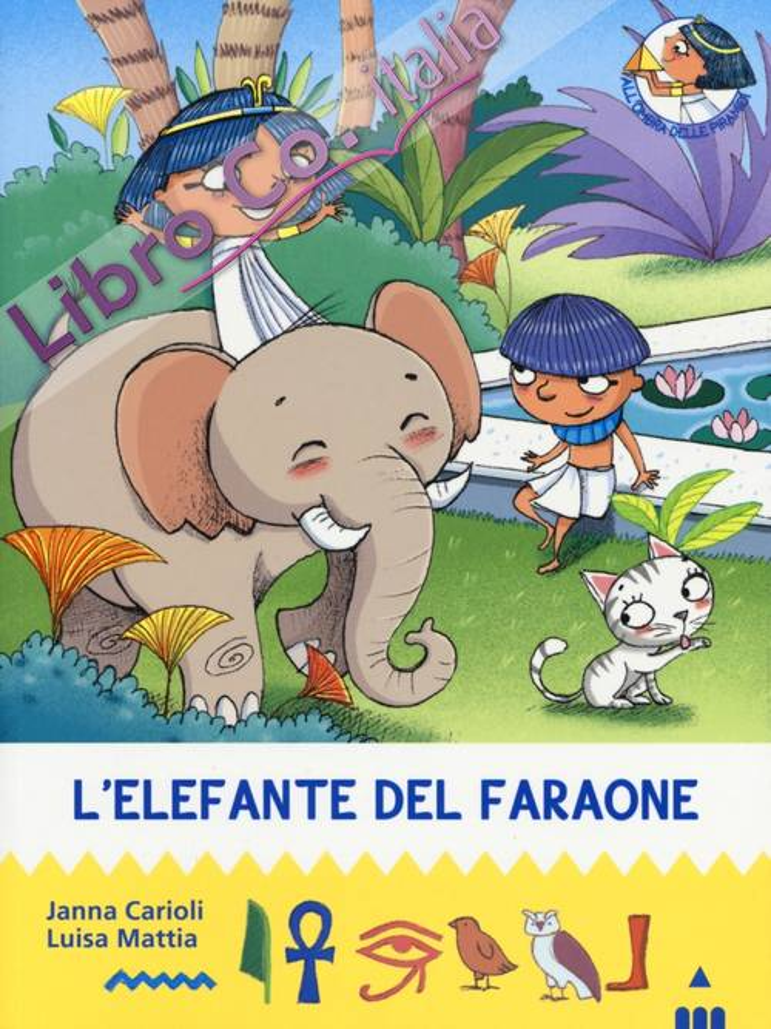 L'elefante del faraone. All'ombra delle piramidi. Vol. 10