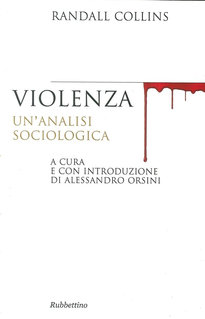 Violenza. Un'Analisi Sociologica