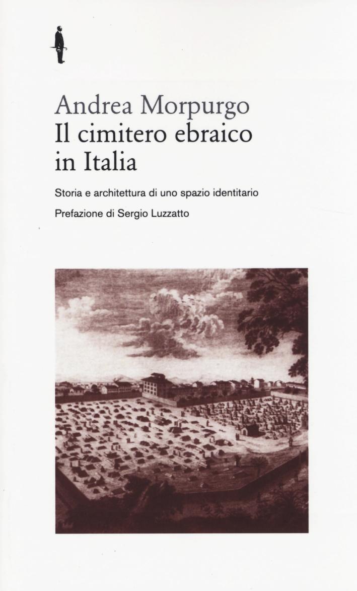 Il cimitero ebraico in Italia. Storia e architettura di uno spazio identitario