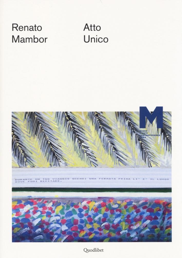 Renato Mambor. Atto unico. Ediz. illustrata