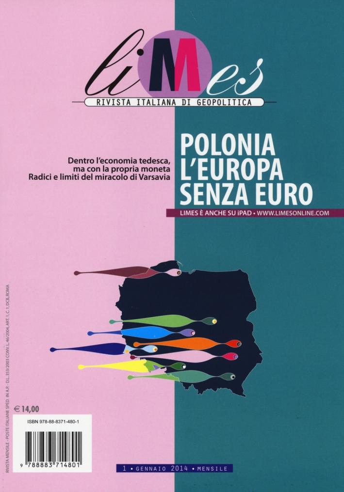 Limes. Rivista italiana di geopolitica (2014). Vol. 1: Polonia l'Europa senza euro