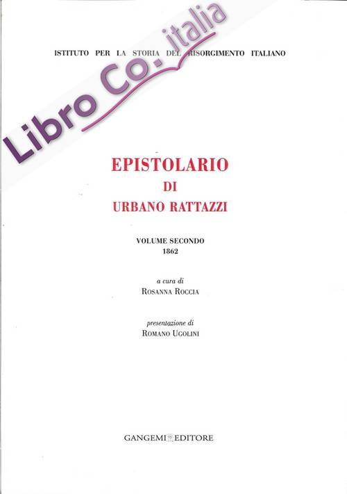 Epistolario di Urbano Rattazzi. Vol. 2. 1862