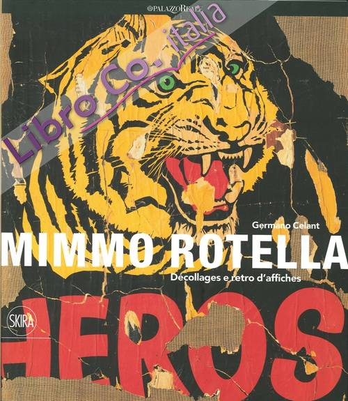 Mimmo Rotella. Decollages e retro d'affiches. 1953 - 1964