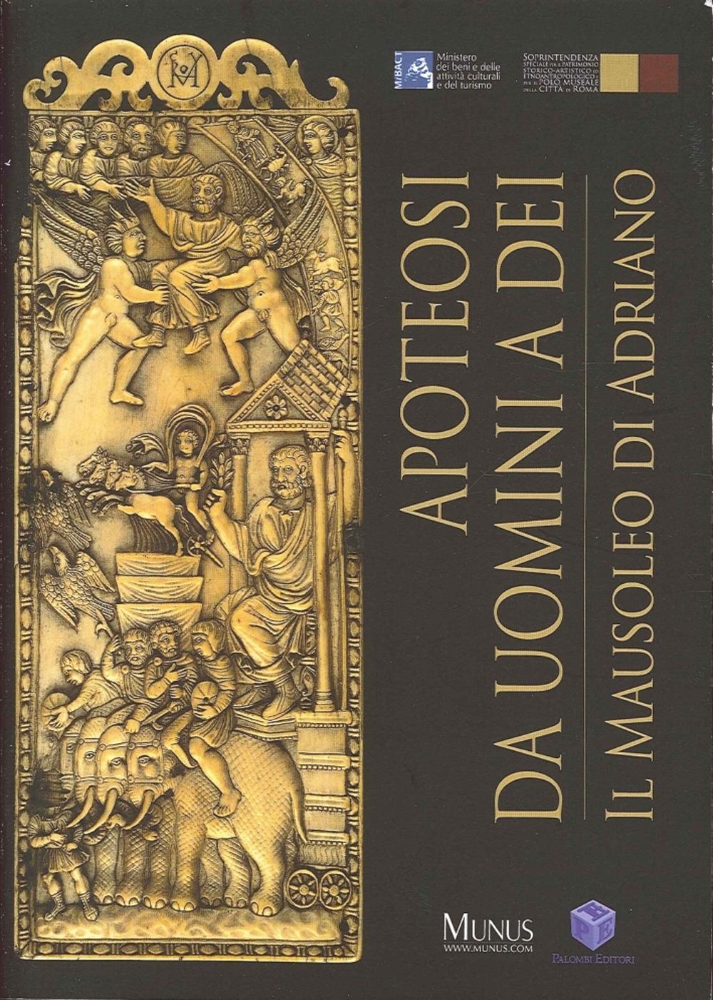 Apoteosi. Da Uomini a Dei. Il Mausoleo di Adriano