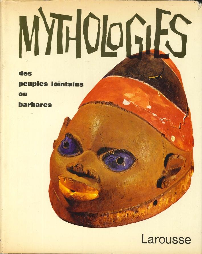 Mythologies des Peuples Lointains Ou Barbares