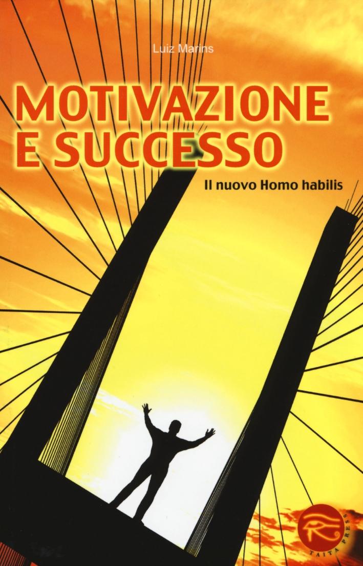 Motivazione e successo. Il nuovo homo habilis