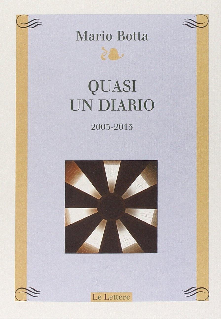 Quasi un diario. Vol. 2: 2003-2013
