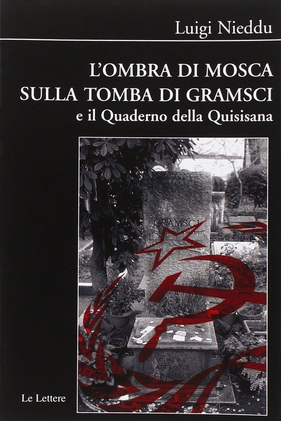 L'ombra di Mosca sulla tomba di Gramsci e il Quaderno della Quisisana