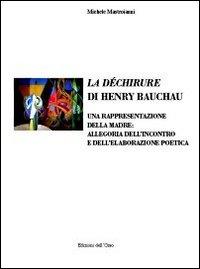 La déchirure di Henry Bauchau. Una rappresentazione della madre. Allegoria dell'incontro e dell'elaborazione poetica