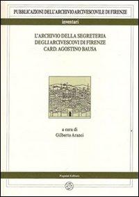 L'archivio della segreteria degli arcivescovi di Firenze card. Agostino Bausa