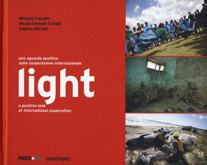 Light. Uno sguardo positivo sulla cooperazione internazionale. Ediz. italiana e inglese