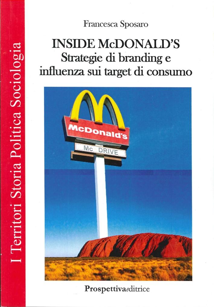 Inside Mc Donald's. Strategie di branding e influenza sui target di consumo