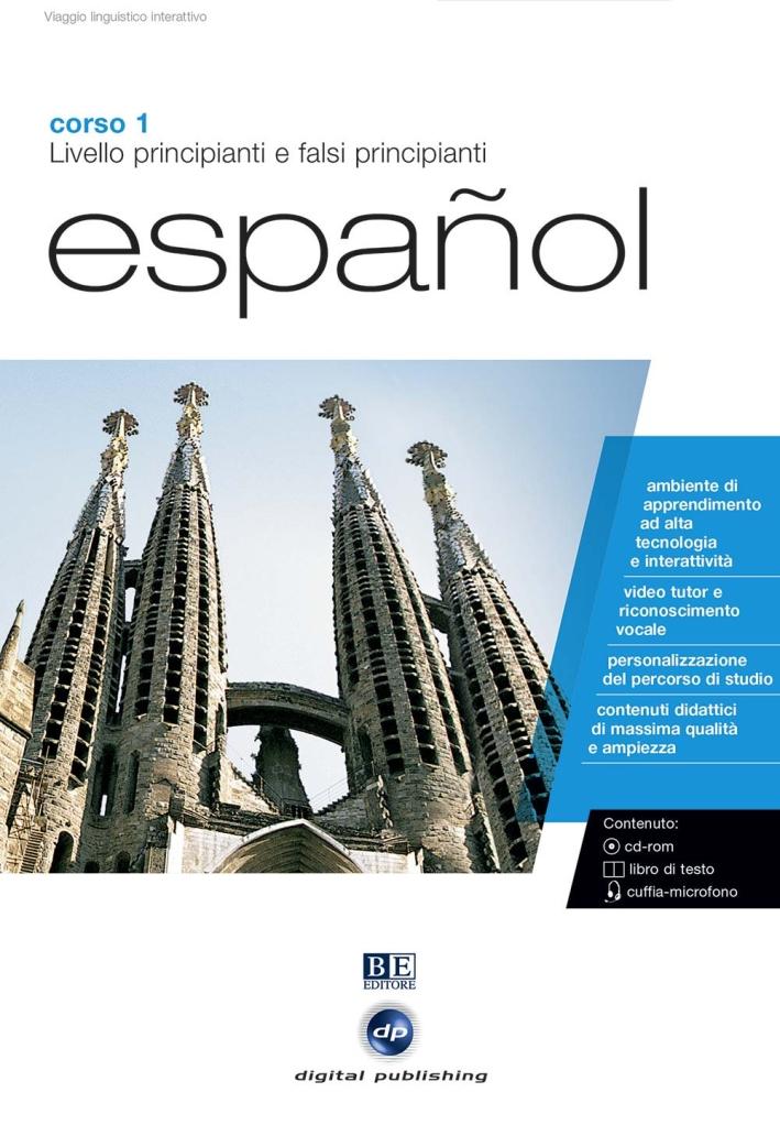 Español. Livello Principianti e Falsi Principianti. Corso 1. CD Audio e CD-ROM
