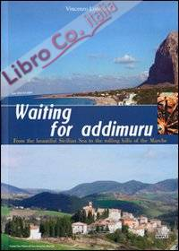 Waiting for addimuru. FRom the beautiful Sicilian sea to the rolling hills of the Marche