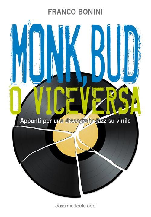 Monk, Bud o viceversa. Appunti per una discografia jazz su vinile