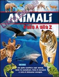 Animali dalla A alla Z. Ediz. illustrata