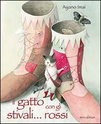 Il gatto con gli stivali... rossi. Ediz. illustrata