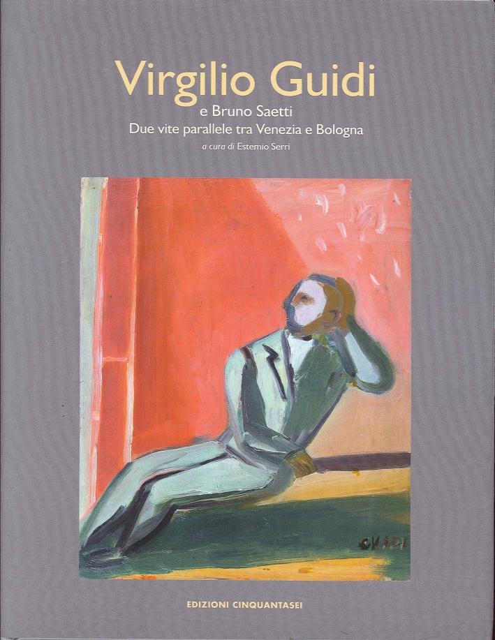 Virgilio Guidi e Bruno Saetti. Due vite parallele tra Bologna e Venezia