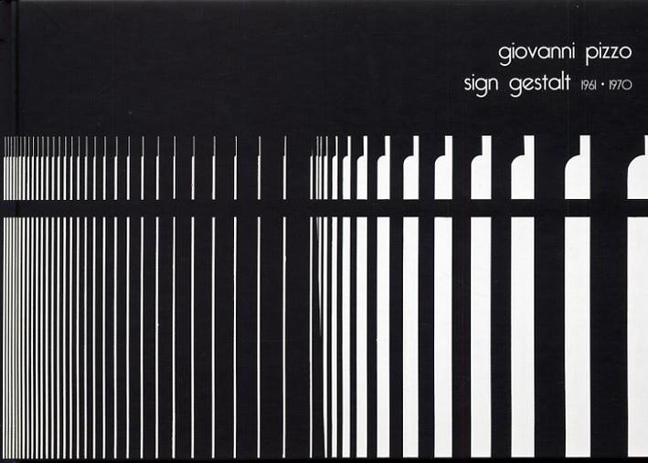 Giovanni Pizzo. Sign gestalt 1961-1970
