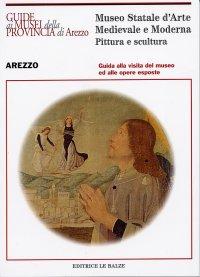Museo Statale d'Arte Medievale e Moderna. Pittura e Scultura. Guida alla Visita del Museo ed alle Opere Esposte