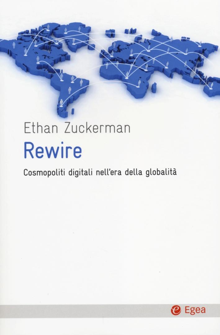Rewire. Cosmopoliti digitali nell'era della globalità.